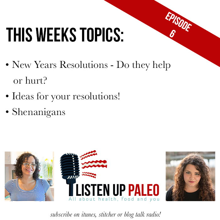 Listen Up Paleo Episode 6