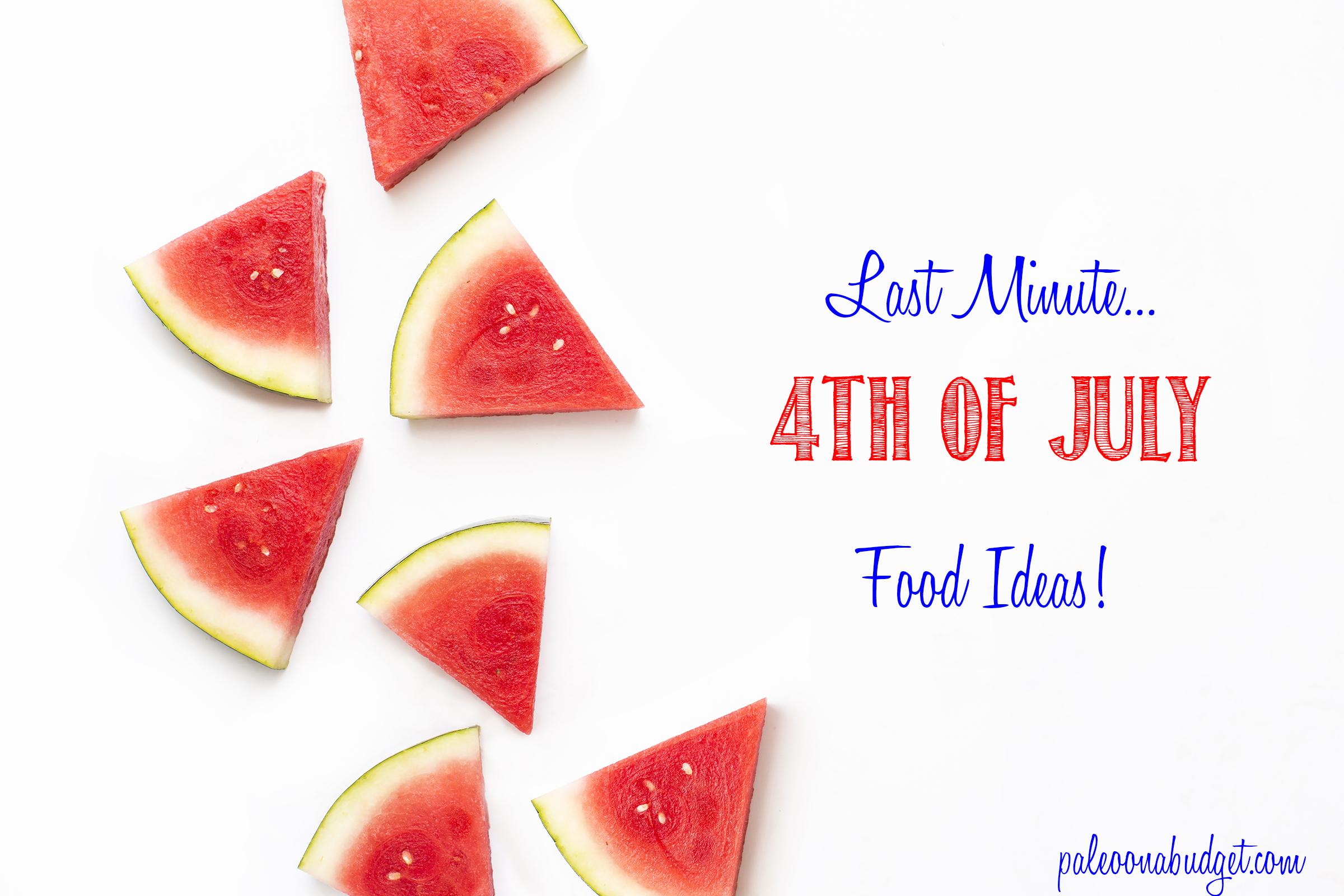 Last Minute 4th of July Food Ideas!
