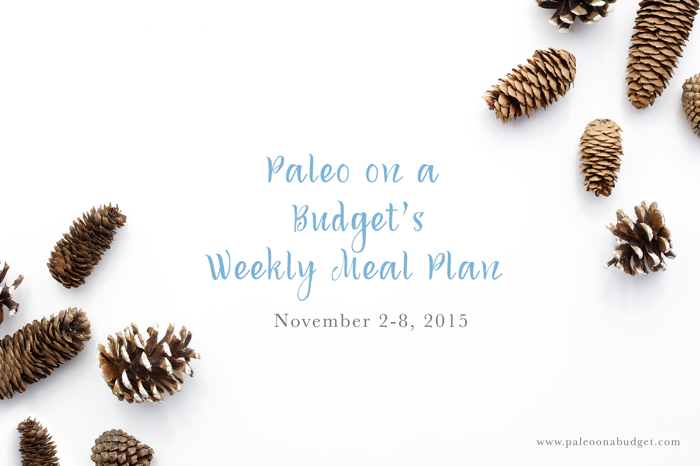 Paleo Weekly Meal Plan | Week of November 2, 2015