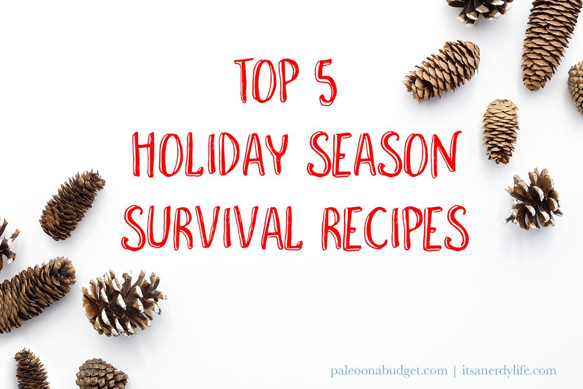 Top 5 Favorite Recipes to get you Through the Holidays